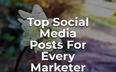 Top Social Media Posts For Every Marketer